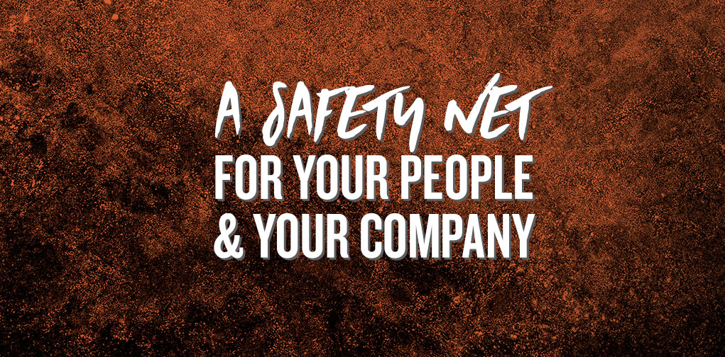 A Safety Net For Your People and Your Company